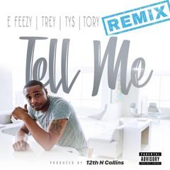 Tell Me DJ E-FEEZY feat. Trey Songz, TY$ & Tory Lanez (Groove Theory Remix)
