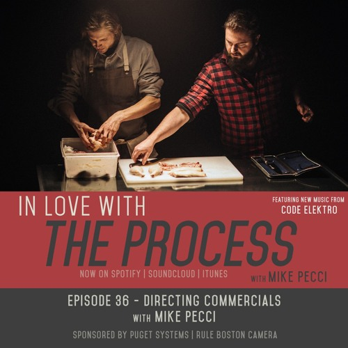 EP36 | Directing Commercials (with Mike Pecci)