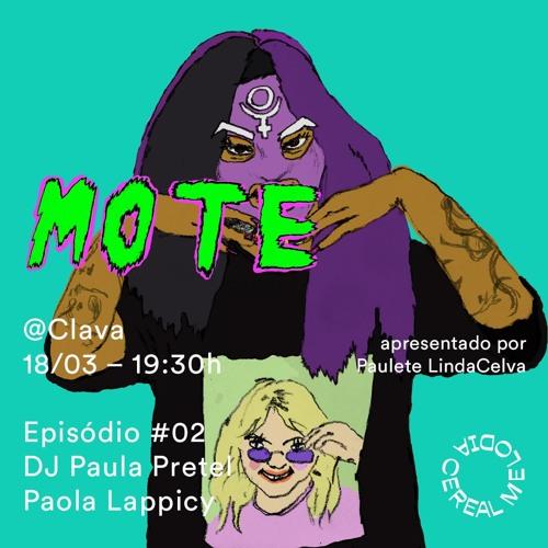 Mote Ep 02 – Paula Petrel e Paola Lapiccy