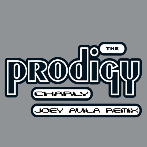 The Prodigy - Charly (Joey Avila Remix)