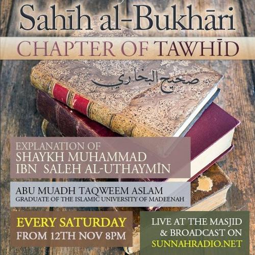 85 - Book of Tawheed - Sahih al-Bukhari - Abu Muadh Taqweem   Manchester