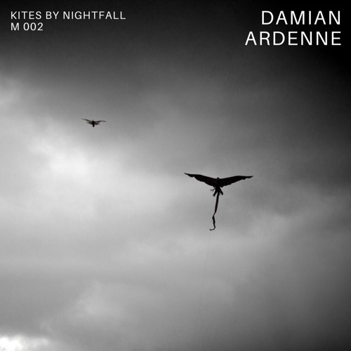 Deep House - Damian Ardenne @ Kites By Nightfall - M002