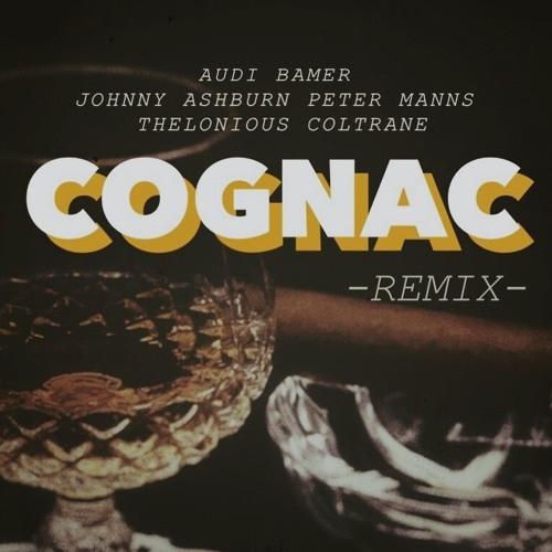 Peter Manns & Thelonious Coltrane - Cognac (Audi Bamer & Johnny Ashburn Remix)