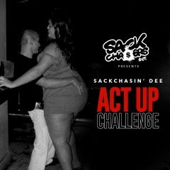 ACT UP REMIX - SACKCHASIN DEE X JEESH JONES