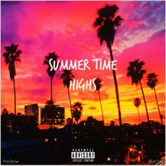 """Hollow ~ """"Summer Time Highs"""" FT Illicit6"""