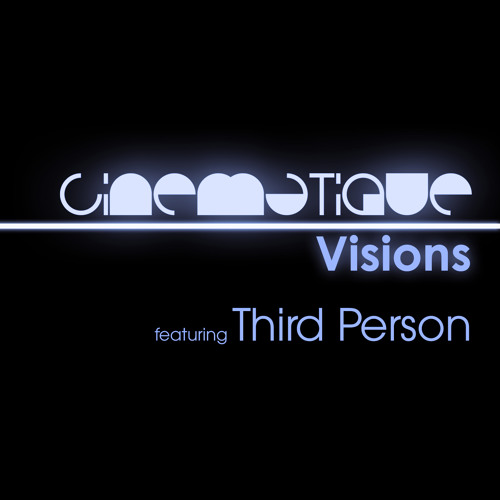 Cinematique Visions 064 - Third Person