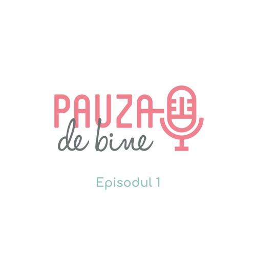 Pauza De Bine - E01