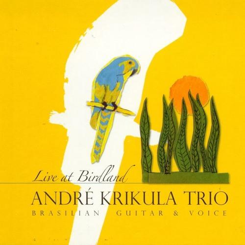 "Andre Krikula Trio ""Life at Birdland"""