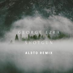 George Ezra - Shotgun (Al3to Remix)