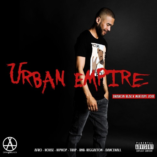 Drakon Black - Urban Empire Mixtape October 2018 (NEW)