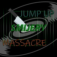 SMIJERY - JUMP UP MASSACRE 1 (JUMP UP DNB 2019 MIX)