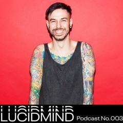LUCIDMIND Podcast No.003 [Dr.Gomez a.k.a. DGS]