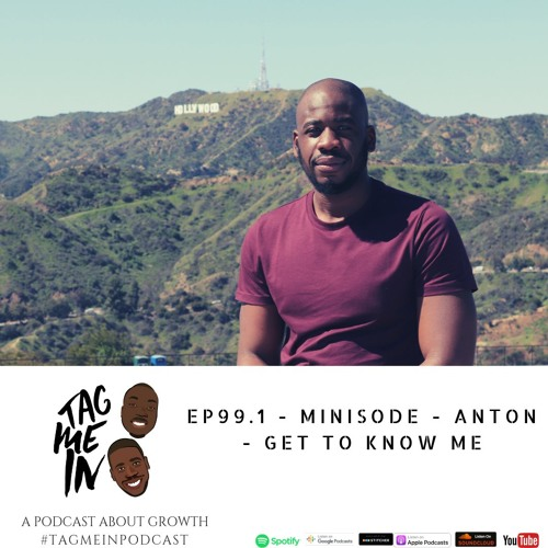 EP99.2 - MINISODE - ANTON - GET TO KNOW ME
