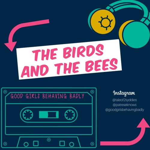 Episode 121: The Birds And The Bees