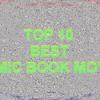 Blah Blah Comics #198 - Top 10 Best Comic Book Movies