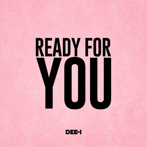 READY FOR YOU