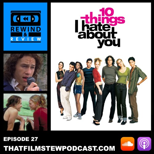 Rewind & Review Ep 27 - 10 Things I Hate About You (1999)