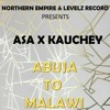 Abuja To Malawi ASA X KAUCHEY