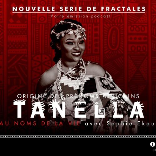 "FRACTALES - Episode 24 - Origine des prénoms africains -""Tanella"""