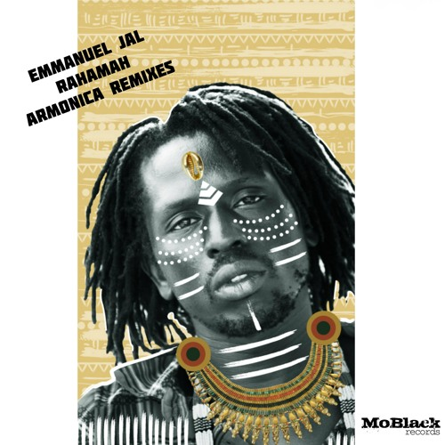 Emmanuel Jal - Rahamah (Armonica Remixes)*Preview [MoBlack Records]