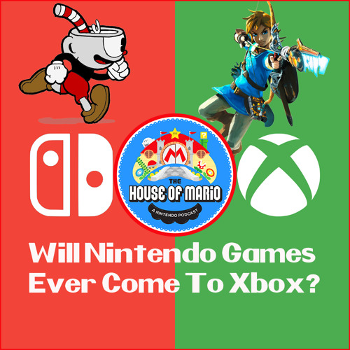 Will Nintendo Games Ever Come To Xbox? - The House of Mario Ep. 89