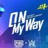 Alan Walker - On My Way (Lyrics) Ft. Sabrina Carpenter & Farruko [PUBG Edition]
