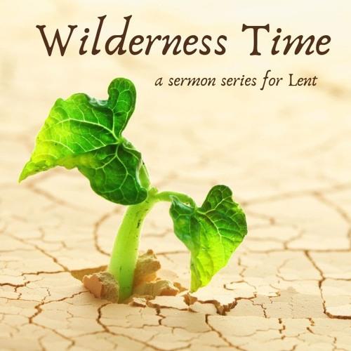 Rev. Joy Laughridge Sermon - Wilderness Time - A Time for Dependence