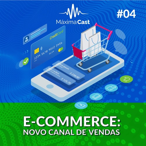 #04 - E-Commerce: Novo Canal de Vendas