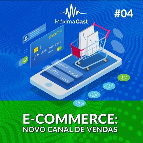 #04 - E-Commerce: Novo Canal de Vendas