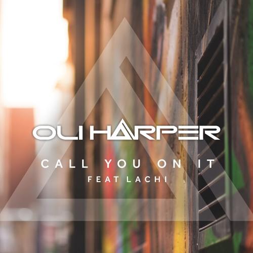 Oli Harper - Call You on It (ft. Lachi)