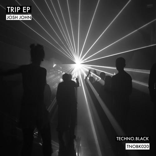 JOSH JOHN - TRIP EP (TNOBK020) **OUT NOW**