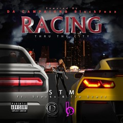Racing Thru The City Ft. Jay Stacks & TraScott