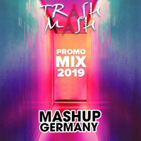 MASHUP-GERMANY - PROMO MIX 2019 (TRASH MASH) Artwork
