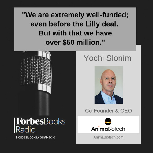 Yochi Slonim, Co-Founder/CEO, Anima Biotech (AnimaBiotech.com); their billion dollar deal with Lilly for discovery/development of translation inhibitors uses their platform for discovery of small molecule drugs that specifically control mRNA translation.
