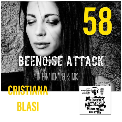 Beenoise Attack International Guestmix Episode 58 With Cristiana Blasi