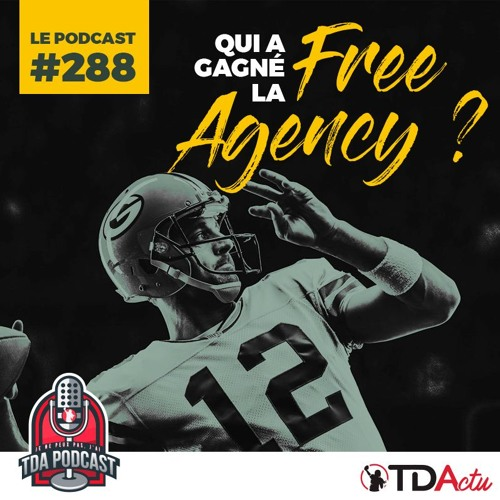 TDA Podcast n°288 : Qui a gagné la Free Agency ?