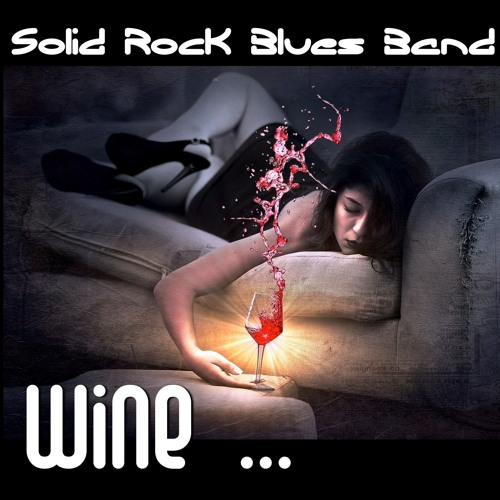 Solid Rock Blues Band - Wine (If The Bottle Would Be Empty)