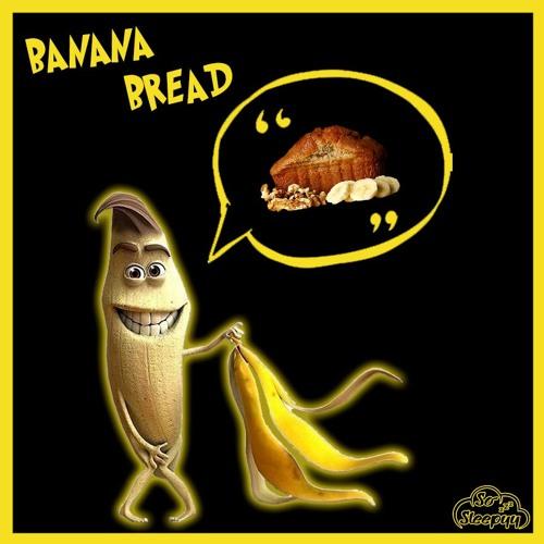 Banana Bread [FREE DOWNLOAD] by SoSleepyy | So Sleepyy