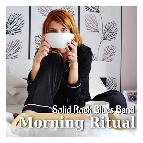 Solid Rock Blues Band - Morning Ritual