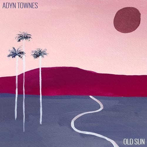 Adyn Townes - Old Sun