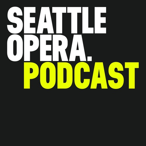Seattle Opera Podcasts