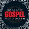 46 - Gods Promise and Gospel Freedom - Nothing But the Gospel - 11.10.13