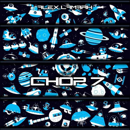 Alex LaMark - Chop 7 (project.m Remix) [Coming Out Apr.8]