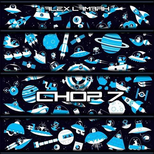 Alex LaMark - Chop 7 (DADO Remix) [Coming Out Apr.8]