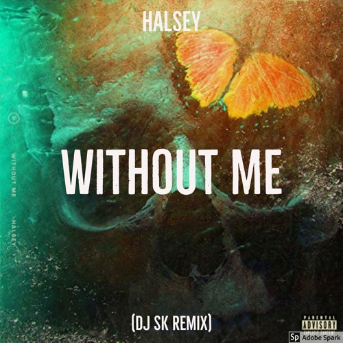 Halsey - Without Me (DJ SK Remix) by DJ SK   Free Listening on