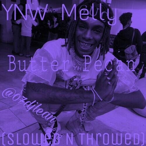 YNW Melly - Butter Pecan (Slowed N Throwed) by DJ Lean