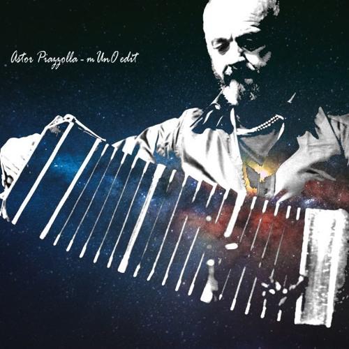 Piazzolla - Libertango (mUnO edit)