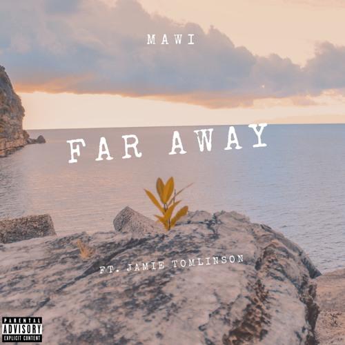 Far Away (ft. Jamie Tomlinson)