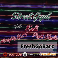 Street Gyal - Kali x Papi Chulo x Almighty YLS