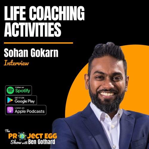 Life Coaching Activities: Sohan Gokarn